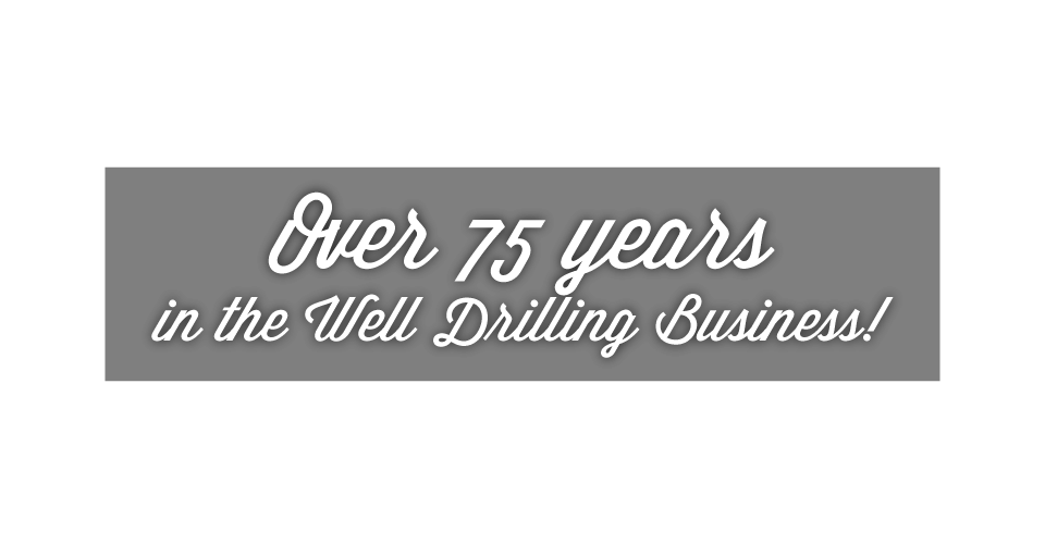 Over 75 years in the Well Drilling Business! | well drilling in Peterborough